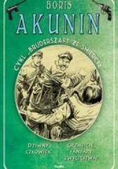 Okładka książki Dziwny człowiek / Grzmijcie, fanfary zwycięstwa! Boris Akunin