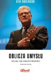 Okładka książki Oblicza umysłu. Ucząc się kreatywności (Wydanie drugie) Ken Robinson
