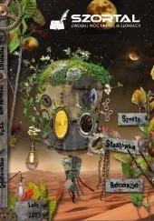 Okładka książki Szortal na wynos #03 Krzysztof Baranowski,Joanna Maciejewska,Jan Maszczyszyn,Marek Adamkiewicz,Bartosz Orlewski,Paulina Kuchta,Artur Kuchta,Robert Rusik,Agnieszka Kunicka,Michał Zieliński,Przemysław Hytroś,Redakcja Szortal.com,Hubert Stelmach,Hubert Przybylski,Sławomir Szlachciński,Andrzej Betkiewicz,Bartłomiej Cembaluk,Anna Gołębiowska,Joanna Rogalska,Arkadiusz Tuszyński,Artur Kuchta