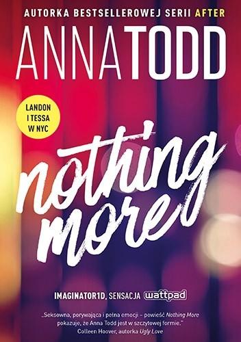 Okładka książki Nothing More Anna Todd
