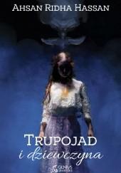 Okładka książki Trupojad i dziewczyna Ahsan Ridha Hassan