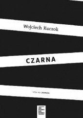 Okładka książki Czarna Wojciech Kuczok