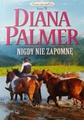 Okładka książki Nigdy nie zapomnę Diana Palmer