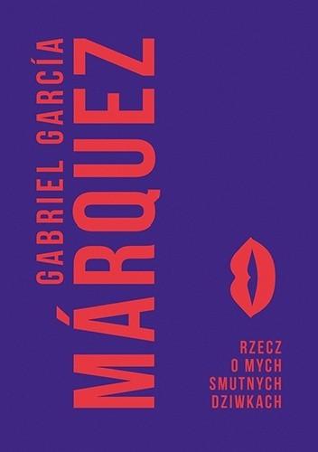 Okładka książki Rzecz o mych smutnych dziwkach Gabriel García Márquez