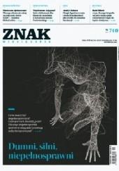 Okładka książki Znak nr 740  Dumni, silni, niepełnosprawni Redakcja Miesięcznika ZNAK