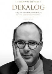Okładka książki Dekalog Księdza Jana Kaczkowskiego Jan Kaczkowski,Katarzyna Szkarpetowska