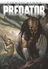 Okładka książki Fire and Stone: Predator Joshua Williamson,Chris Mooneyham