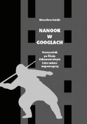 Okładka książki Nanook w googlach. Przewodnik po filmie dokumentalnym internetem wspomagany