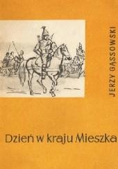 Okładka książki Dzień w kraju Mieszka Jerzy Gąssowski