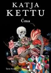 Okładka książki Ćma Katja Kettu