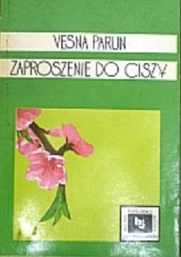 Okładka książki Zaproszenie do ciszy Vesna Parun