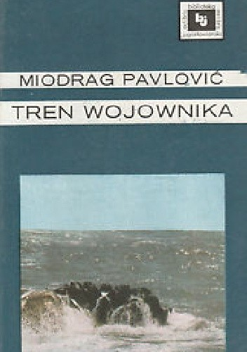 Okładka książki Tren wojownika Miodrag Pavlović
