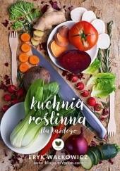 Okładka książki Kuchnia roślinna dla każdego Eryk Wałkowicz