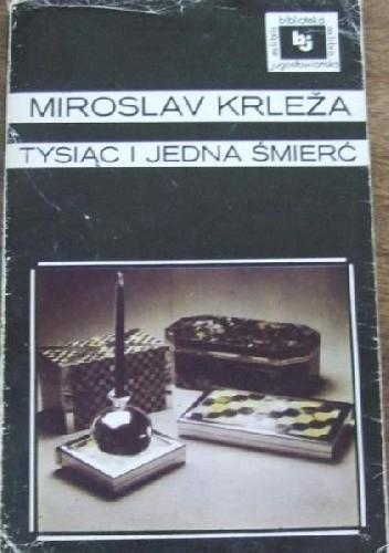 Okładka książki Tysiąc i jedna śmierć Miroslav Krleža