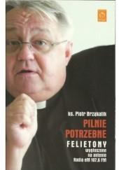 Okładka książki Pilne potrzeby. Felietony wygłoszone na antenie Radia eM 107.6 FM Ks. Piotr Brząkalik
