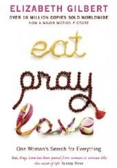 Okładka książki Eat, Pray, Love: One Woman's Search for Everything Elizabeth Gilbert