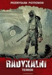 Okładka książki Radykalni. Terror Przemysław Piotrowski