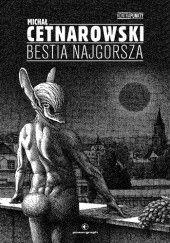 Okładka książki Bestia najgorsza Michał Cetnarowski
