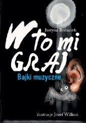 Okładka książki W to mi graj. Bajki muzyczne Justyna Bednarek