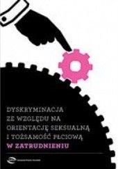 Okładka książki Dyskryminacja ze względu na orientację seksualną i tożsamość płciową w zatrudnieniu Krzysztof Śmiszek