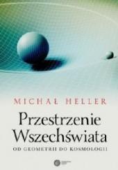Okładka książki Przestrzenie Wszechświata. Od geometrii do kosmologii Michał Heller