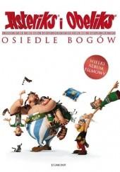 Okładka książki Asteriks i Obeliks. Osiedle Bogów. praca zbiorowa