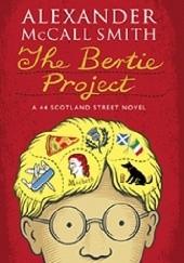 Okładka książki The Bertie Project Alexander McCall Smith