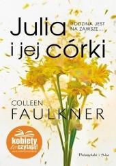Okładka książki Julia i jej córki Colleen Faulkner