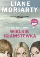 Okładka książki Wielkie kłamstewka Liane Moriarty