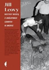 Okładka książki Wszyscy wiedzą. O zabójstwach czarnych w Ameryce Jill Leovy