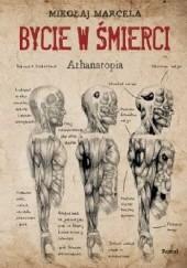Okładka książki Bycie w śmierci. Athanatopia Mikołaj Marcela