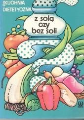 Okładka książki Z solą czy bez soli.Kuchnia dietetyczna Światosław Ziemlański