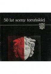 Okładka książki 50 lat sceny toruńskiej