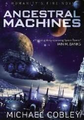 Okładka książki Ancestral Machines Michael Cobley