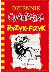 Okładka książki Dziennik cwaniaczka. Ryzyk-fizyk Jeff Kinney