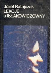 Okładka książki Lekcje u Iłłakowiczówny Józef Ratajczak