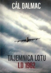 Okładka książki Tajemnica lotu LD 1962 Cal Dalmac