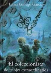 Okładka książki El coleccionista de relojes extraordinarios Laura Gallego Garcia