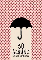 Okładka książki 30 sekund Sylwia Kubryńska