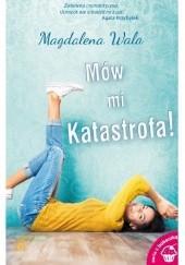 Okładka książki Mów mi Katastrofa!