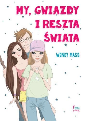Okładka książki My, gwiazdy i reszta świata Wendy Mass