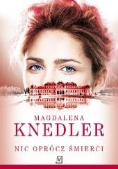 Okładka książki Nic oprócz śmierci Magdalena Knedler