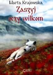 Okładka książki Zaszyj oczy wilkom Marta Krajewska