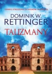Okładka książki Talizmany Dominik W. Rettinger