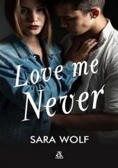 Okładka książki Love Me Never Sara Wolf