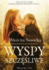 Okładka książki Wyspy szczęśliwe Wioletta Sawicka