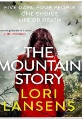 Okładka książki The Mountain Story Lori Lansens