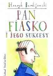 Okładka książki Pan Fiasko i jego sukcesy Henryk Bardijewski