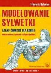 Okładka książki Modelowanie sylwetki Atlas ćwiczeń dla kobiet Frédéric Delavier