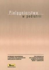 Okładka książki Pielęgniarstwo w pediatrii Ewa Barczykowska,Maria Szewczyk T.,Ślusarz Robert